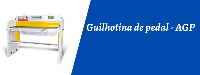 GUILHOTINA DE PEDAL - AGP