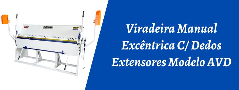 VIRADEIRA MANUAL EXCÊNTRICA  C/ DEDOS EXTENSORES MODELO AVD