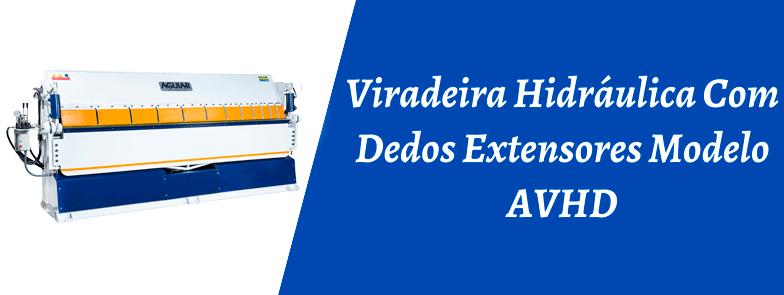 VIRADEIRA HIDRÁULICA COM DEDOS EXTENSORES MODELO AVHD